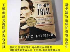 二手書博民逛書店The罕見Fiery TrialY10192 Eric Foner 著 W.W. Norton &