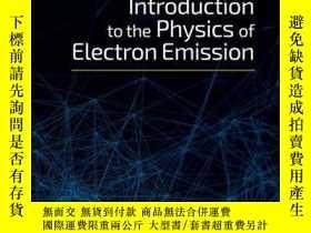 二手書博民逛書店Introduction罕見to the Physics of Electron EmissionY41001