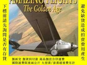 二手書博民逛書店Amazing罕見Heights: The Golden Age (Story of Flight (Hardco