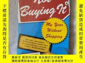 二手書博民逛書店Not罕見Buying It:My Year Without ShoppingY7987 Judith Lev