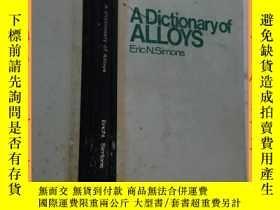 二手書博民逛書店英文書罕見A Dictionary of ALLOYS 合金詞典Y16354 請見圖片 請見圖片