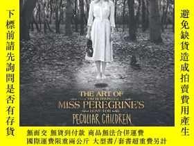 全新書博民逛書店佩小姐奇幻冒險電影設定TheArt of Miss Peregrine s Home for Peculiar C