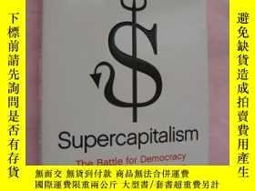 二手書博民逛書店Supercapitalism:the罕見battle for