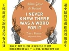 二手書博民逛書店I罕見Never Knew There Was A Word For It-我從來不知道有一個詞可以形容它Y4