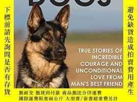 二手書博民逛書店Heroic罕見Dogs: True Stories of Incredible Courage and Unco
