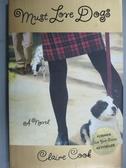 【書寶二手書T2/原文小說_GOC】Must love dogs : a novel_Claire Cook