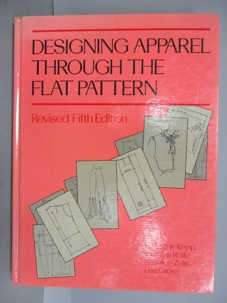 【書寶二手書T2/設計_JWH】Designing Apparel Through The Flat Pattern