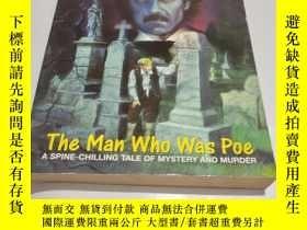 二手書博民逛書店原版英法德意等外文The罕見Man Who Was Poe A SPINE CHILLING TALE OF MY