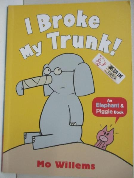 【書寶二手書T7/少年童書_KKH】I Broke My Trunk! (Elephant and Piggie)_Mo Willems