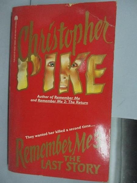【書寶二手書T5/原文小說_IBU】Remember Me(3)The Last Story_Pike