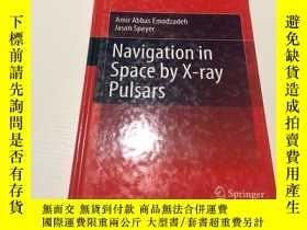 二手書博民逛書店navigation罕見in space by x-ray pulsars(利用x射線脈沖星在太空中導航)Y2