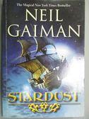【書寶二手書T7/原文小說_KCX】Stardust_Gaiman, Neil