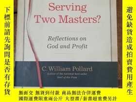 二手書博民逛書店Serving罕見Two Masters?【爲兩個主人 ?】Y1