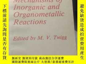 二手書博民逛書店無機和金屬有機的反應機理《第一卷罕見英文版》Y220588 Twigg,M.V. Plenum Pr 出版1