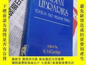 二手書博民逛書店Indian罕見Libraries: Trends and PerspectivesY31548 K.M.Ge