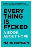[2美國直購] 2021 AMAZON 暢銷書排行榜 Everything Is F*cked: A Book about Hope (English) Hardcover – 14 五月 2019