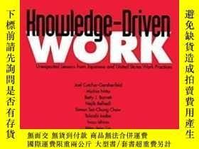 二手書博民逛書店Knowledge-driven罕見Work: Unexpected Lessons From Japanese