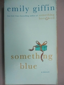 【書寶二手書T7/原文小說_MRC】Something Blue_Giffin, Emily