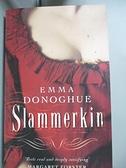 【書寶二手書T3/原文小說_BAG】Slammerkin_Emma Donoghue