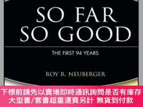 二手書博民逛書店預訂So罕見Far, So Good: The First 94 YearsY492923 Roy R. Ne