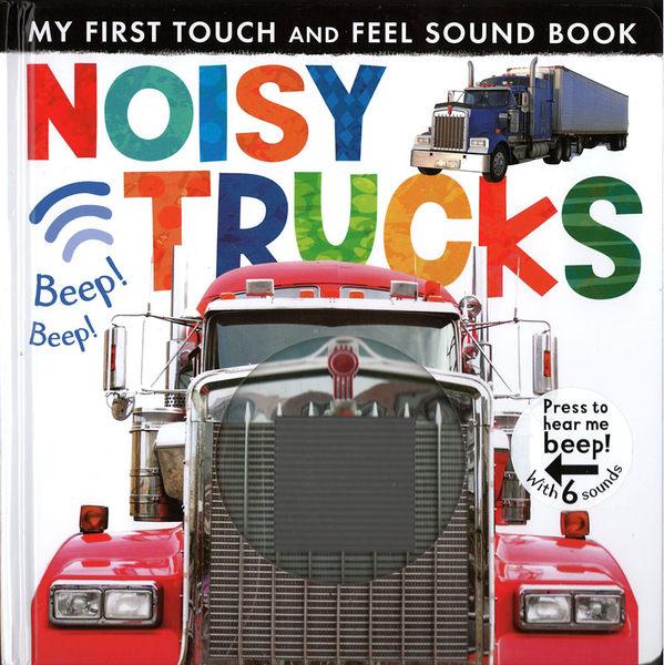 【幼兒觸摸聲音書】MY FIRST TOUCH AND FEEL SOUND BOOK : NOISY TRUCKS /聲音觸摸書 《主題:工程車》