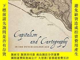 二手書博民逛書店Capitalism罕見And Cartography In The Dutch Golden AgeY256