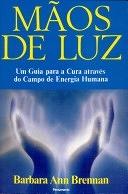 二手書博民逛書店《Mãos de luz: um guia para a cura através do campo de energia humana》 R2Y ISBN:8531504139