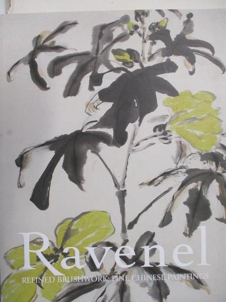 【書寶二手書T3/收藏_I9K】Ravenel_Refined Brushwork:Fine Chinese Paintings_2020/7/18