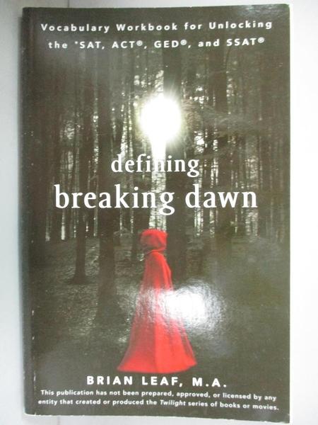 【書寶二手書T2/語言學習_WEP】Defining Breaking Dawn_Leaf, Brian