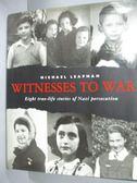 【書寶二手書T5/原文小說_YCN】Witnesses to War: 8 True Life Stories of N