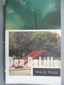 【書寶二手書T5/原文小說_OOE】White Noise_DeLillo, Don