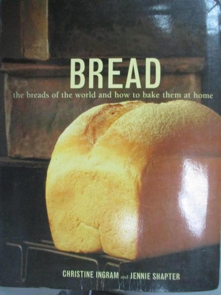 【書寶二手書T8/餐飲_EY2】Bread-The Breads of the World and How to Bake Them at Home_Christine; Shapter, Jennie Ingram