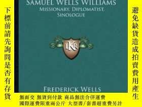 二手書博民逛書店The罕見Life And Letters Of Samuel Wells WilliamsY364682 F