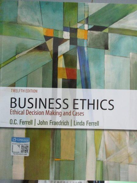 【書寶二手書T1/大學商學_YAR】Business Ethics 12/E_Ferrell