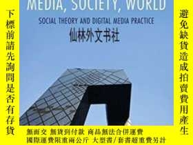 二手書博民逛書店【罕見】2012年出版 Media Society World: Social Theory And Digita