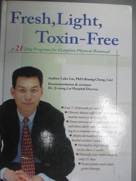 【書寶二手書T9/醫療_LFH】Fresh, Light, Toxin-Free(無毒一身輕英文版)_林光常, Lin