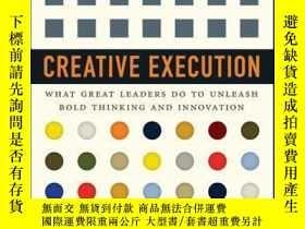 二手書博民逛書店Creative罕見Execution: What Great Leaders Do to Unleash Bol