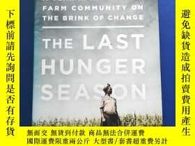 二手書博民逛書店THE罕見LAST HUNGER SEASONY153720 不祥 不祥