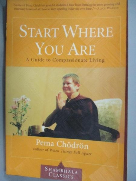 【書寶二手書T1/哲學_YER】Start Where You Are: A Guide to Compassionate Living_Chodron, Pema