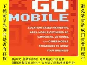 二手書博民逛書店Go罕見Mobile: Location-Based Marketing, Apps, Mobile Optimi