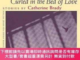 二手書博民逛書店Curled罕見In The Bed Of LoveY255174 Catherine Brady Unive