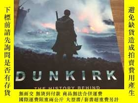 二手書博民逛書店Dunkirk罕見The history behind the major motion picture 敦刻爾克
