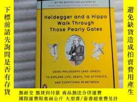 二手書博民逛書店Heidegger罕見and a Hippo Walk Through Those Pearly Gates:Us