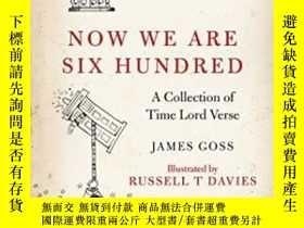 二手書博民逛書店Doctor罕見Who: Now We Are Six HundredY364682 James Goss B