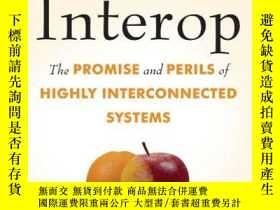 二手書博民逛書店Interop:罕見The Promise and Perils of Highly Interconnected