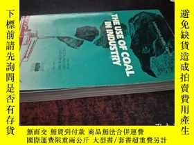 二手書博民逛書店THE罕見USE OF COAL IN INDUSTRY(工業用