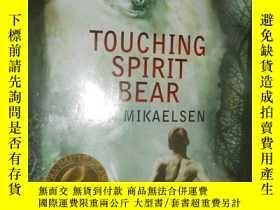 二手書博民逛書店Touching罕見Spirit Bear 32開Y5633 B