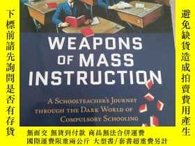 二手書博民逛書店Weapons罕見of Mass Instruction 【英文