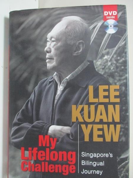 【書寶二手書T4/傳記_D6X】My Lifelong Challenge Singapore s Bilingual Journey_Lee Kuan Yew