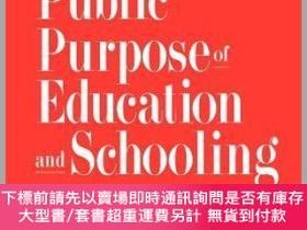 二手書博民逛書店預訂The罕見Public Purpose Of Education And SchoolingY492923